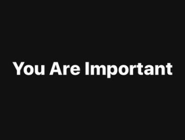 'You are Important'